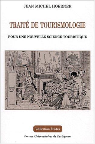 Traité de tourismologie : Pour une nouvelle science touristique