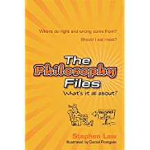 The Philosophy Files by Stephen Law (2002-08-01)