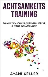 Achtsamkeitstraining: weniger Stress & mehr Gelassenheit mit nur 10 min täglich