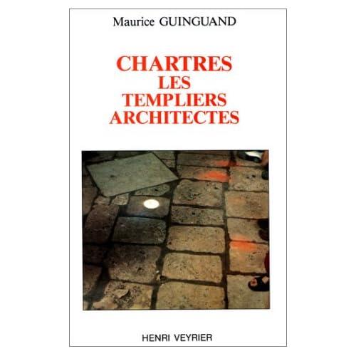 Chartres : Les Templiers architectes