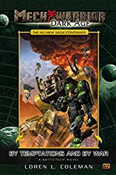 Mech warrior: Dark Age : By Temptations and by War