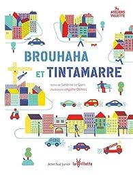 Brouhaha et Tintamarre par Sandrine Le Guen