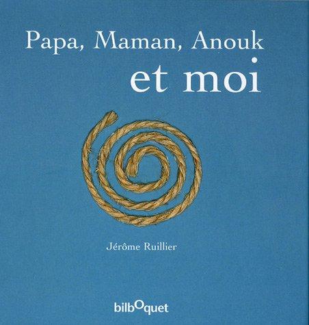 Vignette du document Papa, maman, Anouk et moi