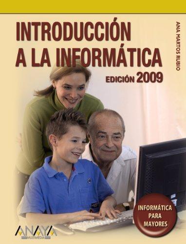 Introducción a la informática. Edición 2009 (Informática Para Mayores)