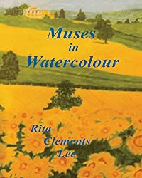 Muses in Watercolour by Rita Clements Lee (2013-06-22)