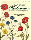 Mein erstes Herbarium: Blumen pressen und Sammeln