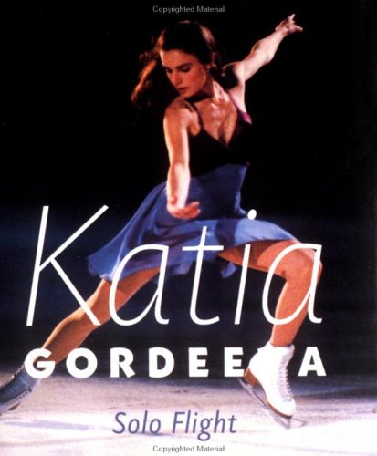 Katia Gordeeva: Solo Flight