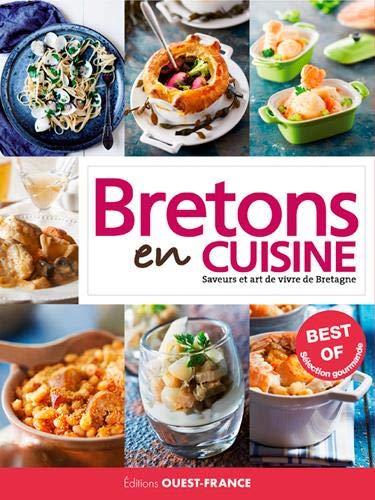 Le best of Bretons en cuisine : Saveurs et art de vivre de Bretagne