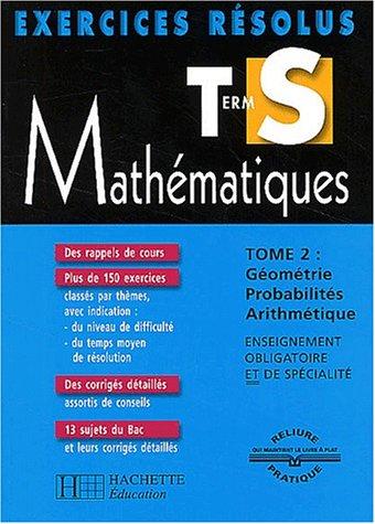 Exercices résolus : Mathématiques, Terminale S, tome 2