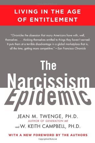 The Narcissism Epidemic: Living in the Age of Entitlement por Jean M. Twenge