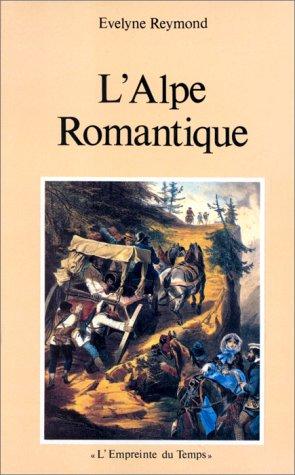 L'ALPE ROMANTIQUE par Evelyne Reymond