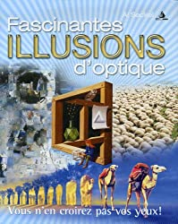 Fascinantes illusions d'optique