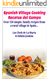 Spanish Village Cooking - Recetas del Campo: Over 150 simple, family recipes from a rural village in Spain... (Spanish Edition)
