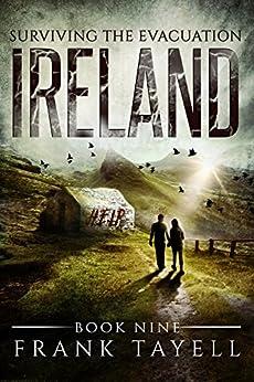 Surviving The Evacuation, Book 9: Ireland (English Edition) di [Tayell, Frank]