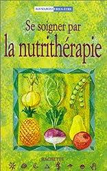 Se soigner par la nutrithérapie