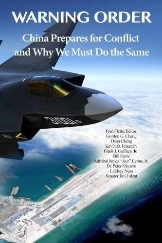 Warning Order: China Prepares for Conflict, and Why We Must Do the Same by Fred Fleitz (2016-05-16)