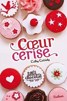 Coeur Cerise - Tome 1 par [Cassidy, Cathy]