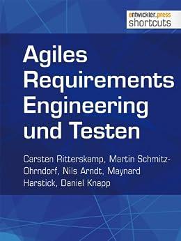 Agiles Requirements Engineering und Testen von [Ritterskamp, Carsten, Schmitz-Ohrndorf, Martin, Arndt, Nils, Harstick, Maynard, Knapp, Daniel]