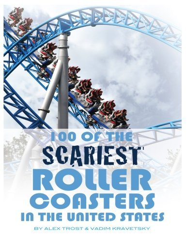 100 of the Scariest Roller Coasters In the United States (Cambridge Studies in Linguistics) by Alex Trost (2013-10-21) par Alex Trost; Vadim Kravetsky
