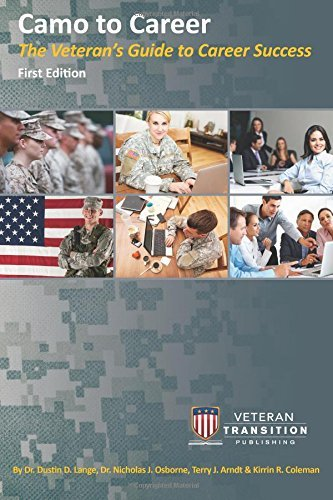Camo to Career: The Veteran's Guide to Career Success by Dr. Dustin D. Lange (2016-04-04)