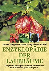Enzyklopädie der Laubbäume: Die große Enzyklopädie