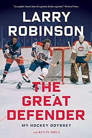 The Great Defender: My Hockey Odyssey by Larry Robinson (2015-10-13)