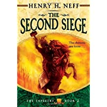 The Second Siege: Book Two of The Tapestry by Henry H. Neff (2010-08-24)