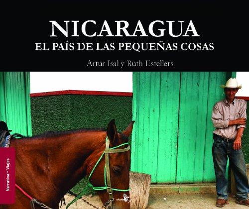 Nicaragua El Pais De Las Peque・As (Literatura de viajes) por Artur Isal