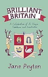 Brilliant Britain: A Celebration of its Unique Traditions and Eccentricities