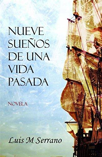 Nueve sueños de una vida pasada por Luis M Serrano