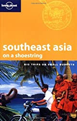 South-East Asia on a shoestring (Lonely Planet South-East Asia: On a Shoestring)