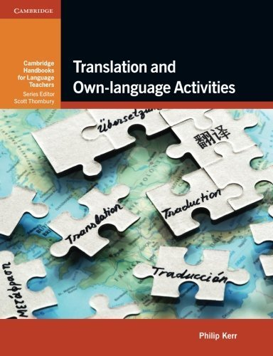 Translation and Own-language Activities (Cambridge Handbooks for Language Teachers) by Philip Kerr (2014-04-21)