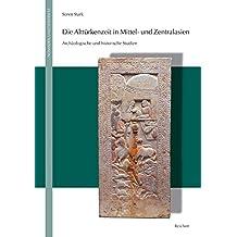 Die Altturkenzeit in Mittel- Und Zentralasien: Archaologische Und Historische Studien (Nomaden Und Sesshafte)