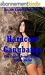 Hardcore Gangbangs: Five Explicit Rou...