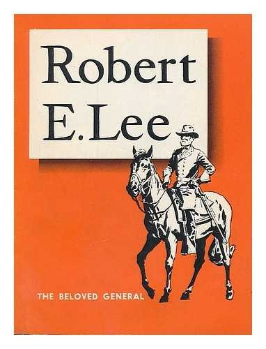 robert-e-lee-the-beloved-general