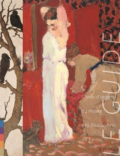 Le guide : Chefs-d'oeuvre du musée des Beaux-Arts de Reims par Collectif