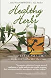 Healthy Herbs: Your Everyday Guide to Medicinal Herbs and Their Use