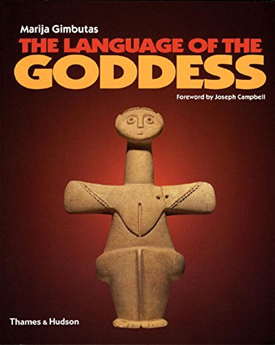 The Language of the Goddess: Unearthing the Hidden Symbols of Western Civilization por Marija Gimbutas