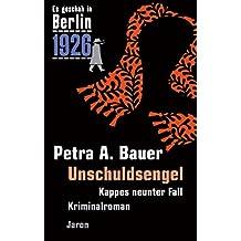 Unschuldsengel: Kappes neunter Fall. Kriminalroman (Es geschah in Berlin 9)
