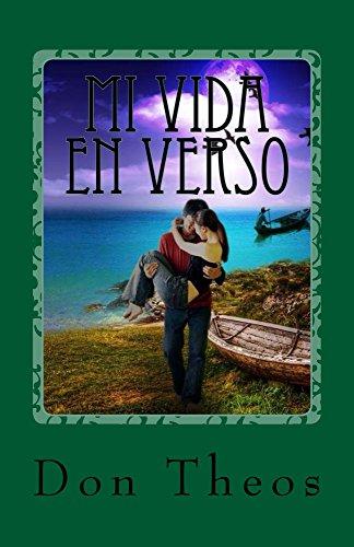 Mi Vida en Verso: Poemas, Canciones y Relatos (Spanish Edition)
