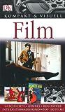 Kompakt & Visuell Film: Geschichte, Genres, Regisseure, Top 100 Filme, Kino International