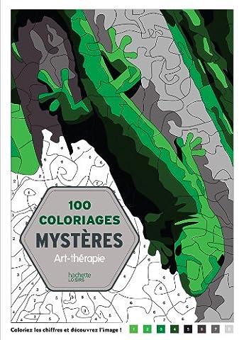 100 Coloriages mystères: Art-thérapie