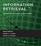 Information Retrieval: Implementing and Evaluating Search Engines