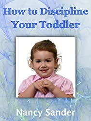 How to Discipline Your Toddler (Successful Parenting Solutions Book 3) (English Edition)