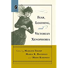 Fear, Loathing, and Victorian Xenophobia