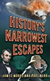 History's Narrowest Escapes (English Edition)