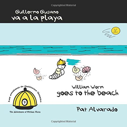 Guillermo Gusano va a la playa * William Worm goes to the beach por Pat Alvarado