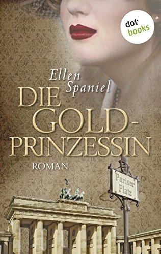 Die Goldprinzessin: Roman