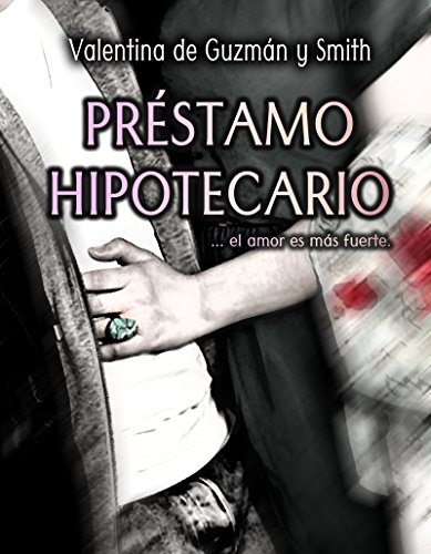 Préstamo Hipotecario: ...el amor es más fuerte