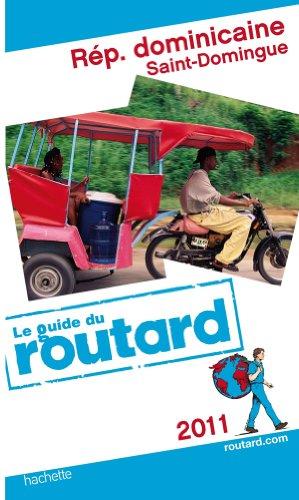 Guide du Routard République dominicaine, Saint-Domingue 2011 par Collectif